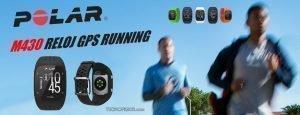 Reloj Polar M430 con GPS, la mejor opción para running